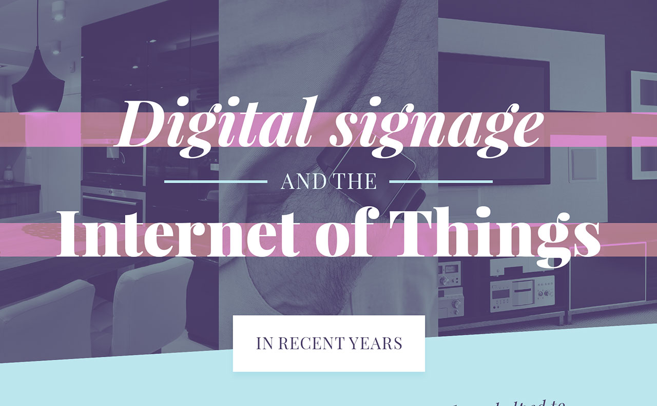 Digital Signage and the Internet of Things
